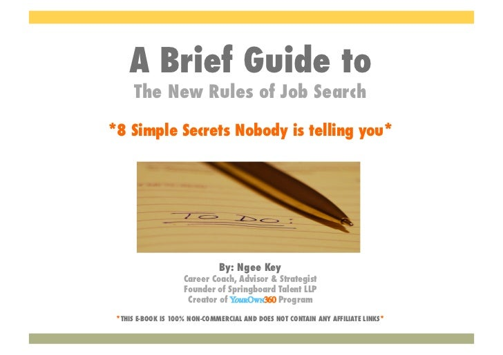A Brief Guide to      The New Rules of Job Search*8 Simple Secrets Nobody is telling you*                              By:...