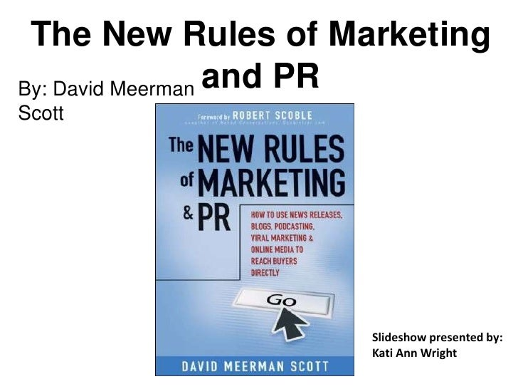 The New Rules of Marketing and PR<br />By: David Meerman Scott<br />Slideshow presented by: Kati Ann Wright<br />