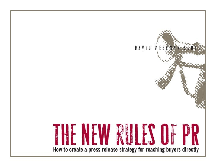 DAVID MEERMAN SCOTTThe new rules of PRHow to create a press release strategy for reaching buyers directly