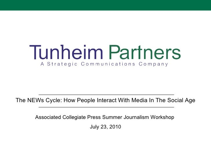 The NEWs Cycle: How People Interact With Media In The Social Age Associated Collegiate Press Summer Journalism Workshop  J...