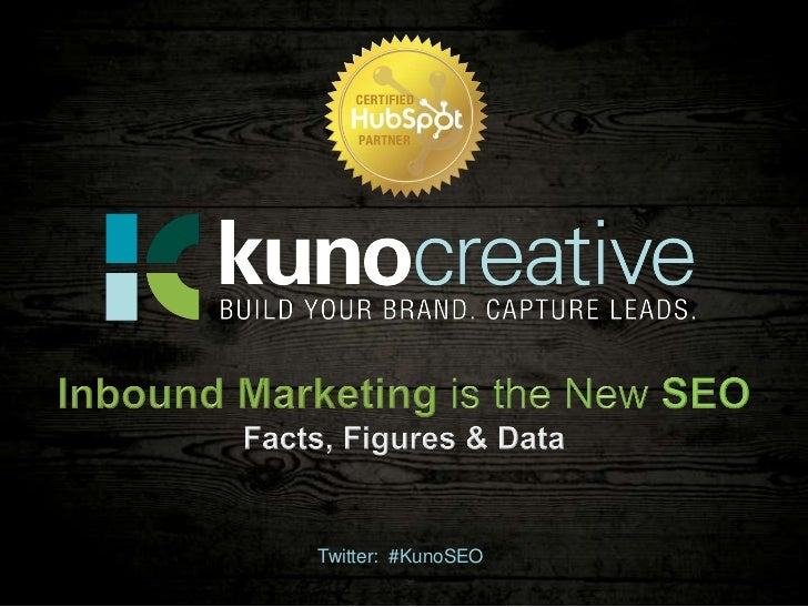 Inbound Marketing IS the New SEO - Facts, Figures & Data