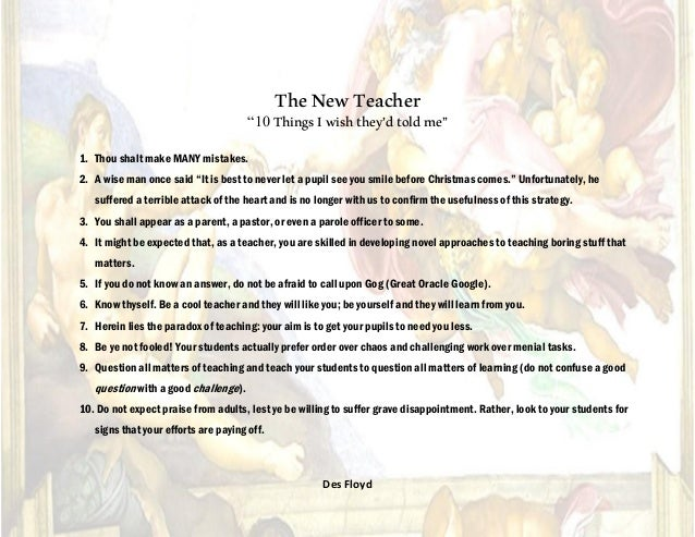 """TheNewTeacher 1. Thou shalt make MANY mistakes. 2. A wise man once said """"It is best to never let a pupil see you smile bef..."""