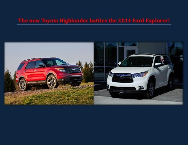 The new Toyota Highlander battles the 2014 Ford Explorer