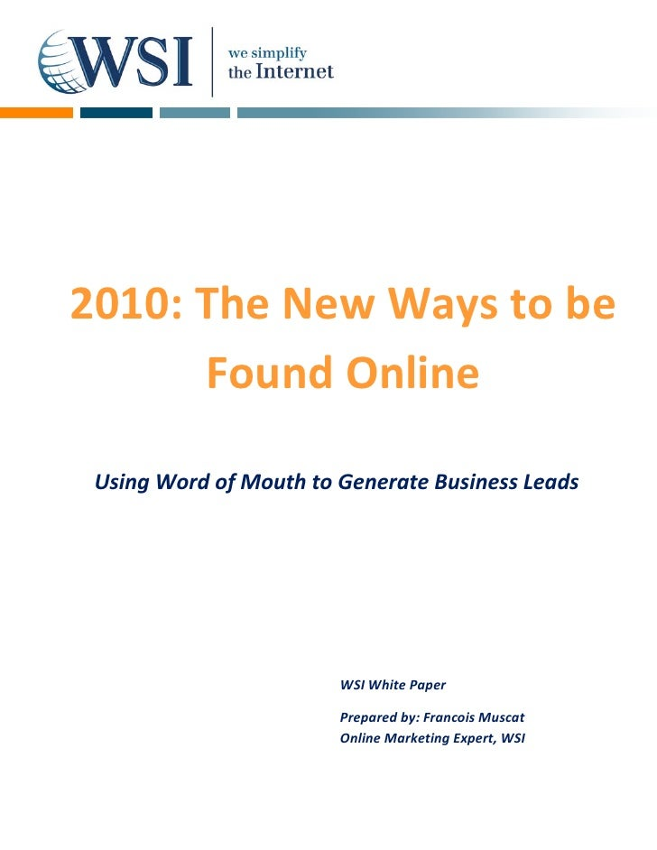 2010: The New Ways to be       Found Online   Using Word of Mouth to Generate Business Leads                             W...