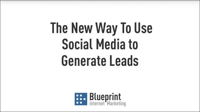 The New Way To Use  Social Media to  Generate Leads