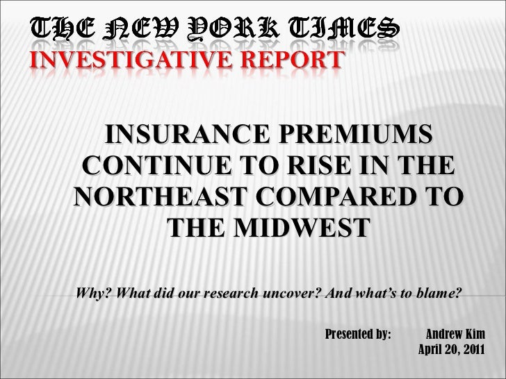 INSURANCE PREMIUMS CONTINUE TO RISE IN THE NORTHEAST COMPARED TO THE MIDWEST Why? What did our research uncover? And what'...