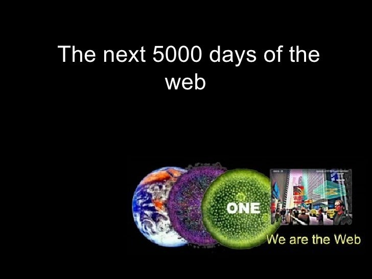 The next 5000 days of the web