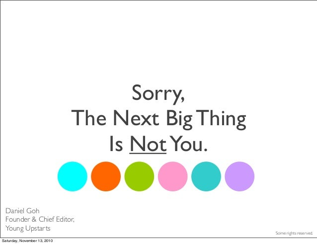 The Next Big Thing Is Not You.