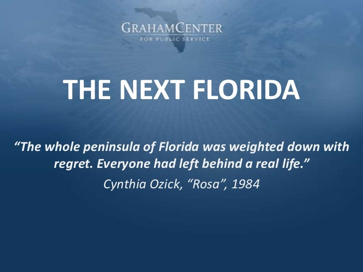 """THE NEXT FLORIDA<br />""""The whole peninsula of Florida was weighted down with regret. Everyone had left behind a real life...."""