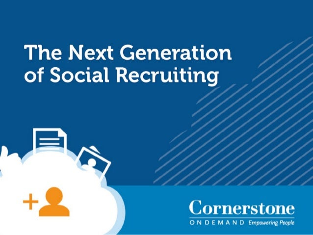 The Next Generation of Social Recruiting