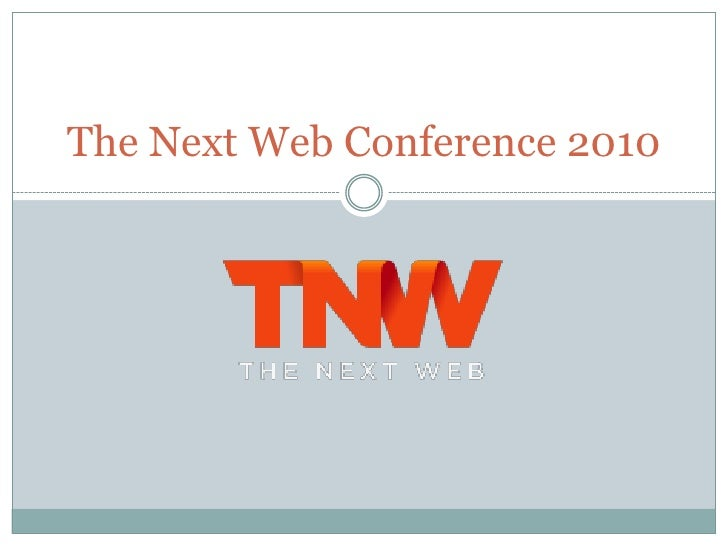 The Next Web Conference 2010<br />