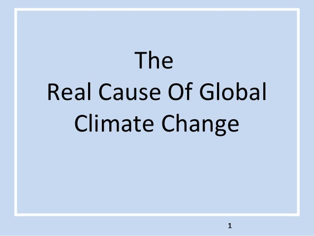The Real Cause Of Global Climate Change 111