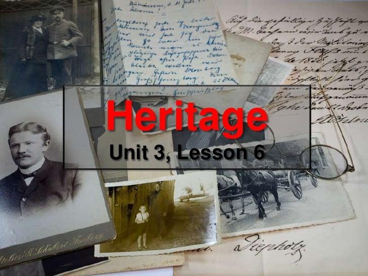 HeritageUnit 3, Lesson 6<br />