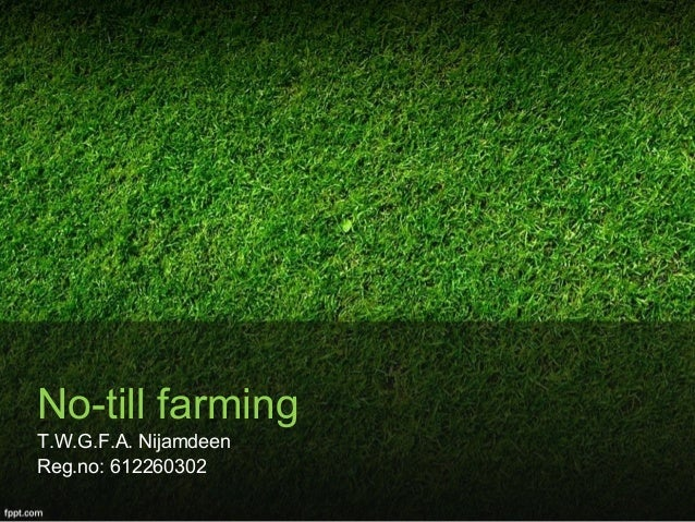 The no till farming
