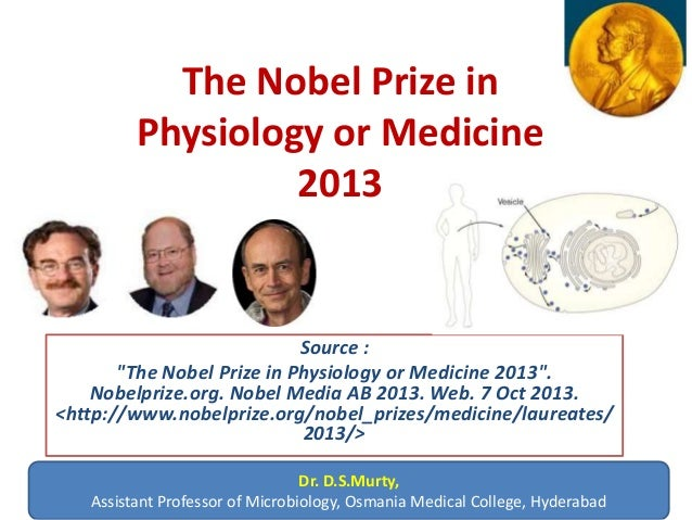 "The Nobel Prize in Physiology or Medicine 2013 Source : ""The Nobel Prize in Physiology or Medicine 2013"". Nobelprize.org. ..."