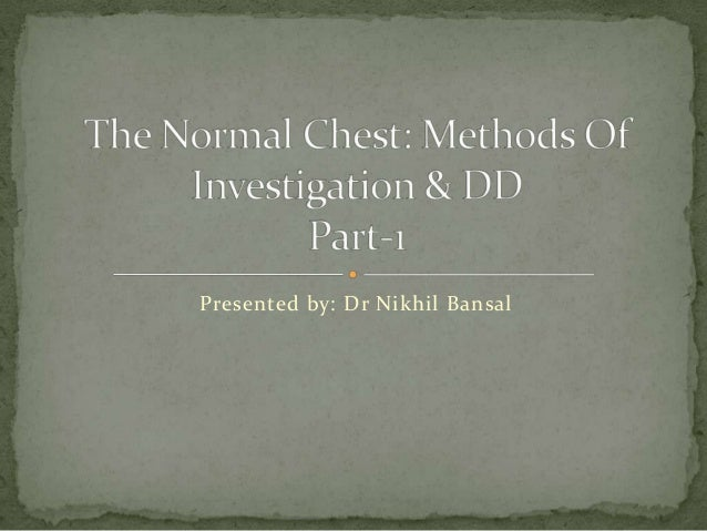 The normal chest BY Dr Nikhil Bansal