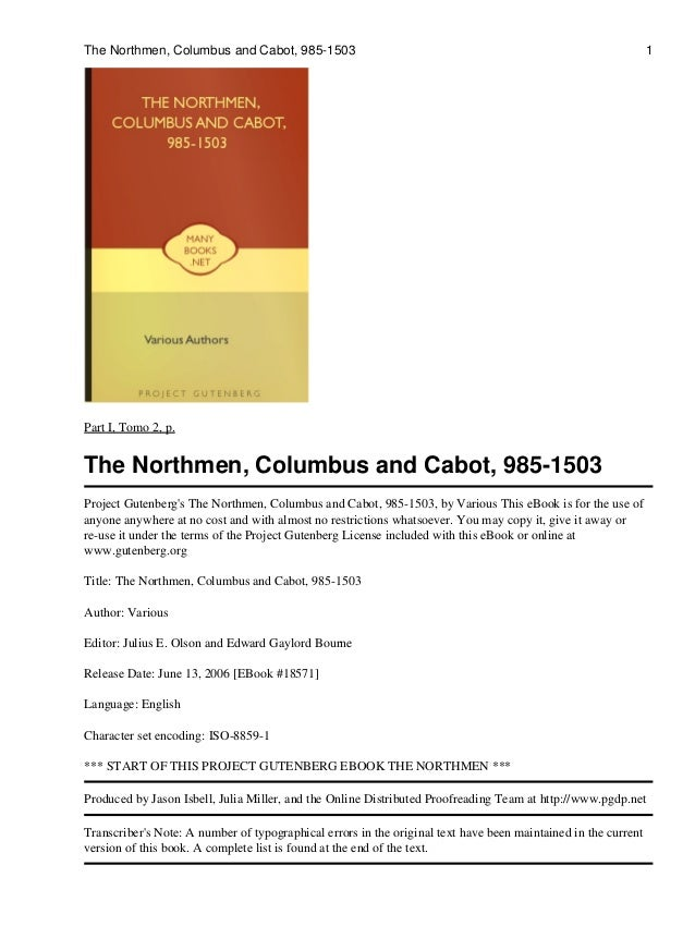The Northmen, Columbus and Cabot, 985-1503  1  Part I, Tomo 2, p.  The Northmen, Columbus and Cabot, 985-1503 Project Gute...