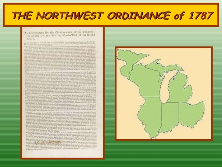 why was the northwest ordinance of 1787 important the growth to the united states Northwest ordinance definition a law passed in 1787 to regulate the settlement of the northwest territory, which eventually was divided into several states of the.