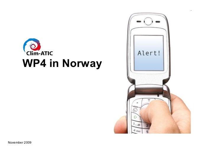 WP4 in NorwayNovember 2009