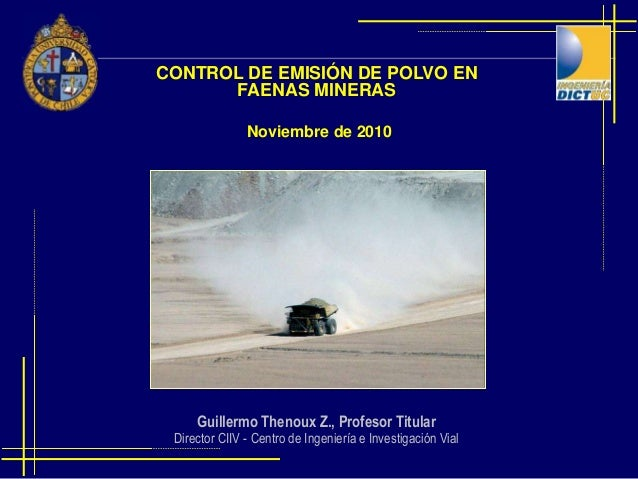 Guillermo Thenoux Z., Profesor Titular Director CIIV - Centro de Ingeniería e Investigación Vial Noviembre de 2010 CONTROL...