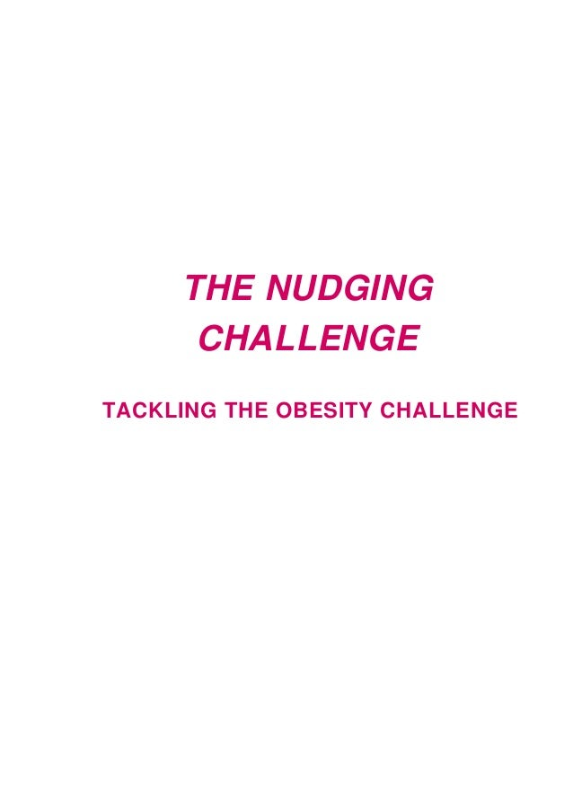 THE NUDGING CHALLENGE TACKLING THE OBESITY CHALLENGE