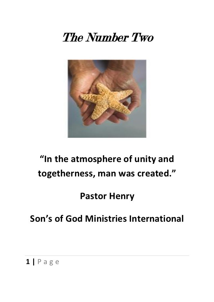 "The Number Two   ""In the atmosphere of unity and  togetherness, man was created.""           Pastor HenrySon's of God Minis..."