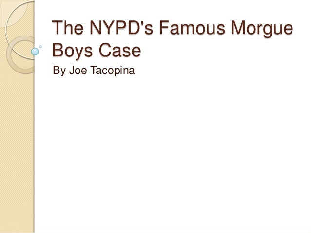 The NYPD's Famous Morgue Boys Case By Joe Tacopina