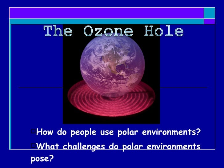<ul><li>How do people use polar environments? </li></ul><ul><li>What challenges do polar environments pose? </li></ul>