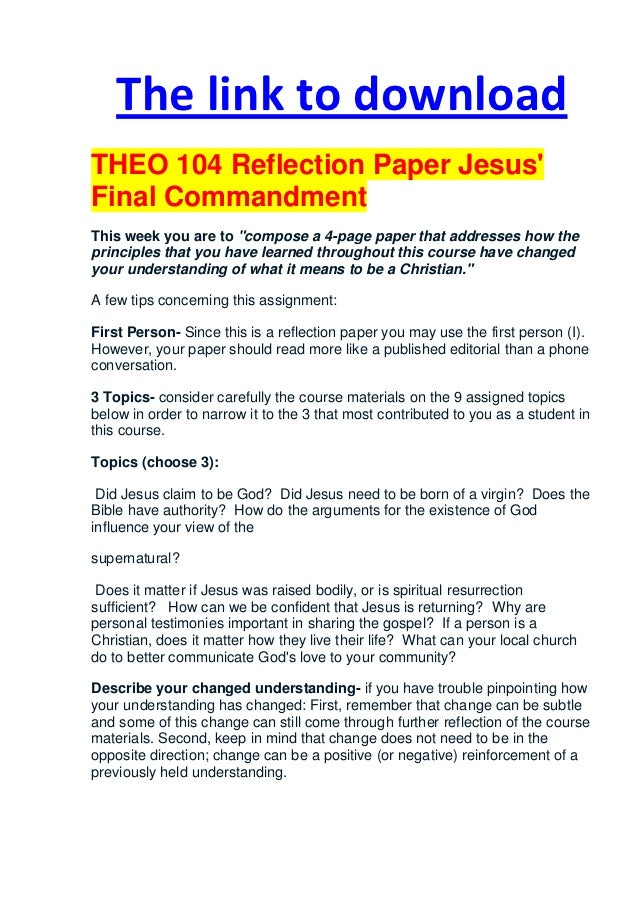 theo 104 reflection 1 paper reflection paper introduction the two topics i have chosen to address in my reflection paper are: the importance of personal testimonies and god's reflection paper theo 104 - college essays - kim-vandenbroek.