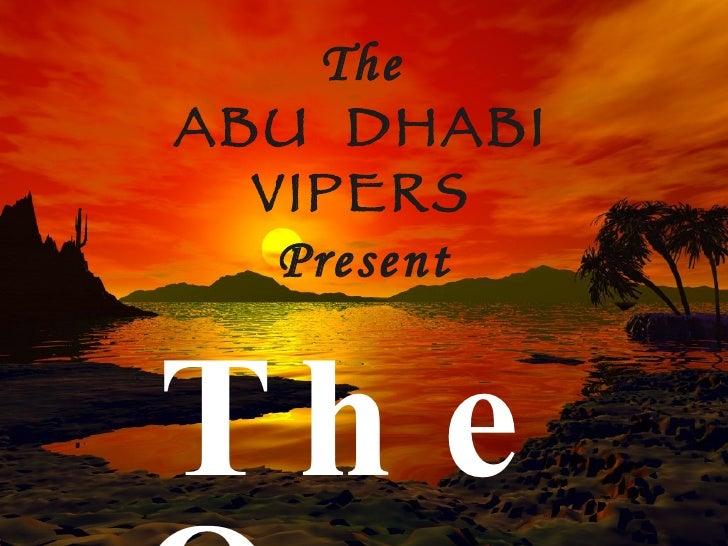 The ABU DHABI   VIPERS    Present   Th e