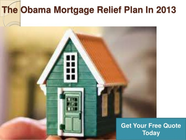 The Obama Mortgage Relief Plan In 2013