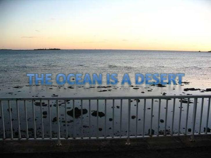 The ocean is a desert<br />