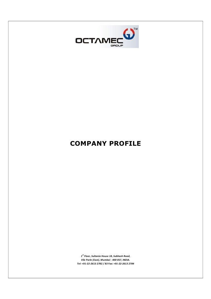 COMPANY PROFILE          1st Floor, Sultania House 18, Subhash Road,      Vile Parle (East), Mumbai - 400 057, INDIA.  Tel...