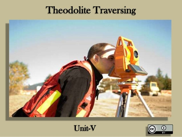 Theodolite Traversing  Unit-V