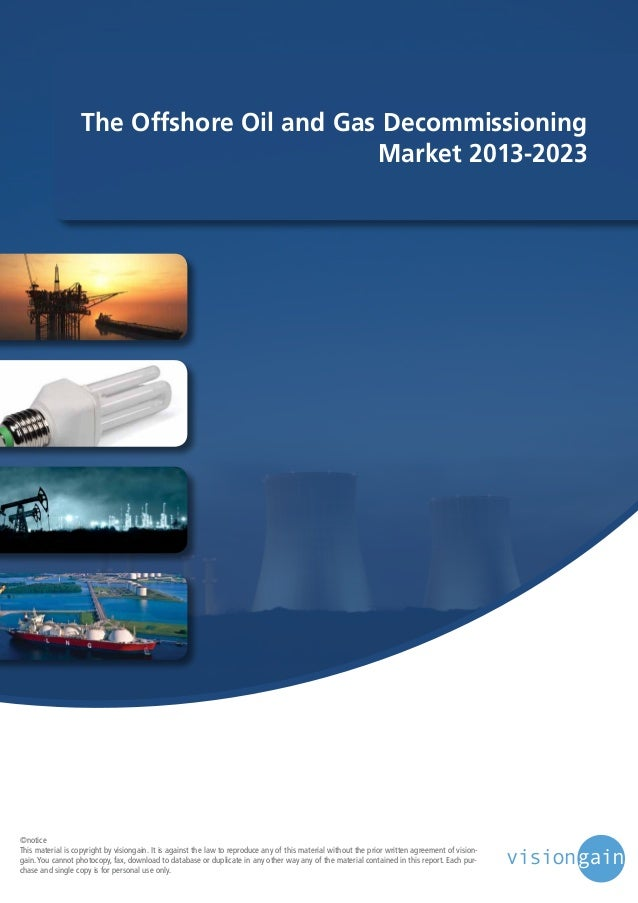 The offshore oil and gas decommissioning market 2013 2023