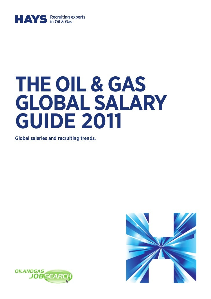 THE OIL & GASGLOBAL SALARYGUIDE 2011Global salaries and recruiting trends.
