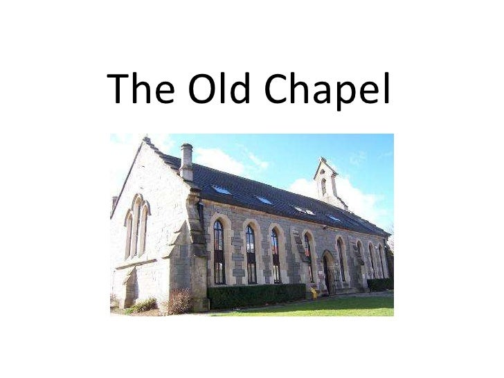 The Old Chapel<br />