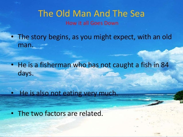 old man and the sea essays The old man and the sea is a simple story, but has a deeper message it speaks  of a man's existence, where tenacity, pride, respect and.