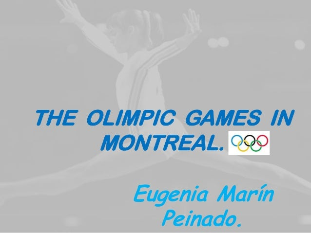 THE OLIMPIC GAMES IN MONTREAL.  Eugenia Marín Peinado.