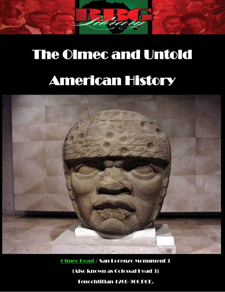 The Olmec and Untold  American History   Olmec Head / San Lorenzo Monument 3      (Also known as Colossal Head 3)        T...