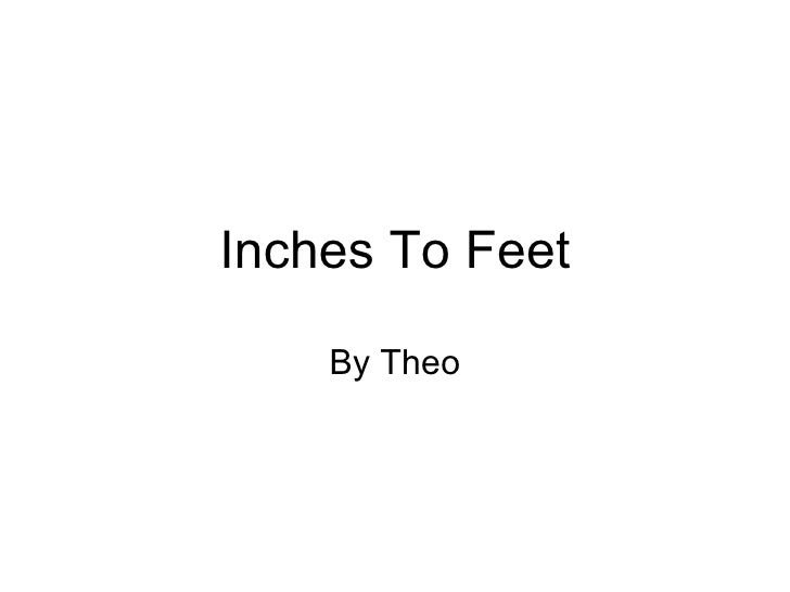 Inches To Feet By Theo