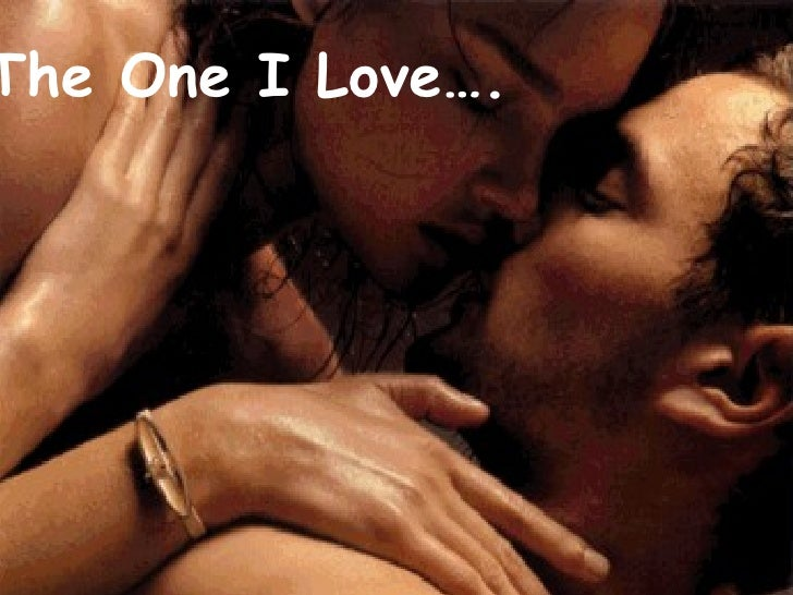 The One I Love….