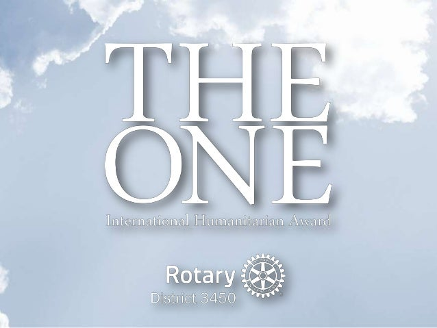 Rotary District 3450 - THE ONE International Humanitarian Award - Oct 2013