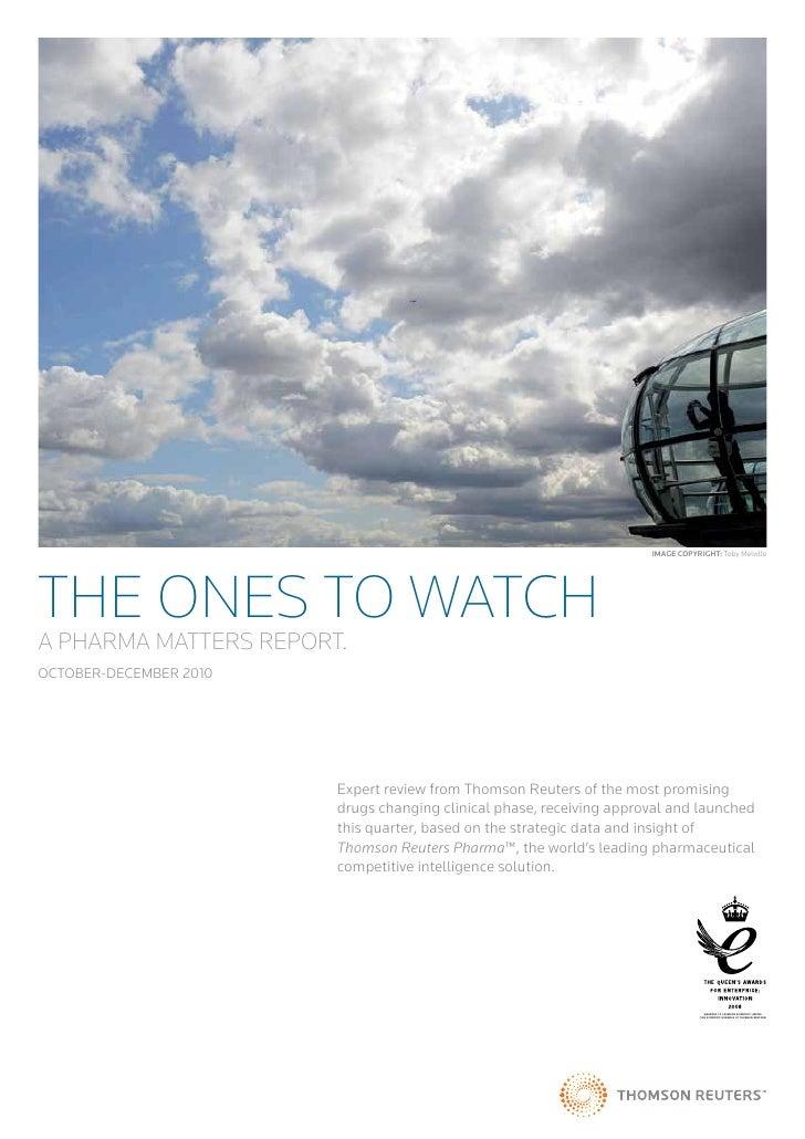 The Ones to Watch, Oct. - Dec. 2010 -- Pharma Matters Report