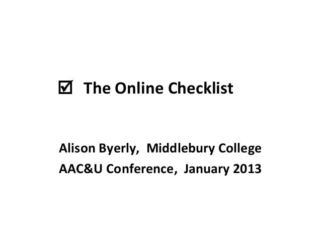  The Online ChecklistAlison Byerly, Middlebury CollegeAAC&U Conference, January 2013