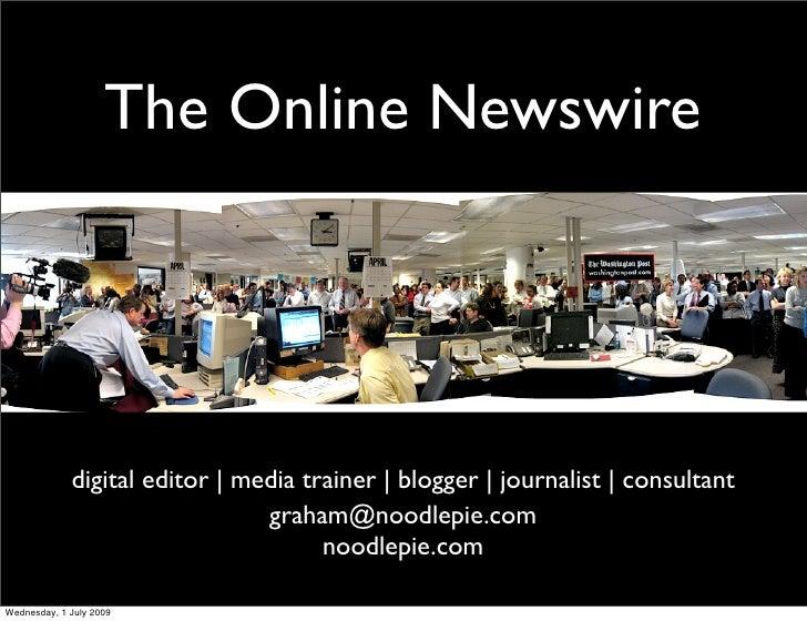 The Online Newswire                  digital editor | media trainer | blogger | journalist | consultant                   ...