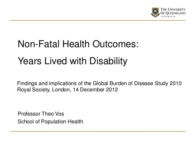 Non-Fatal Health Outcomes: years lived with disability
