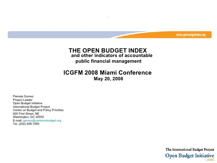 … <ul><li>THE OPEN BUDGET INDEX   and other indicators of accountable  </li></ul><ul><li>public financial management </li>...