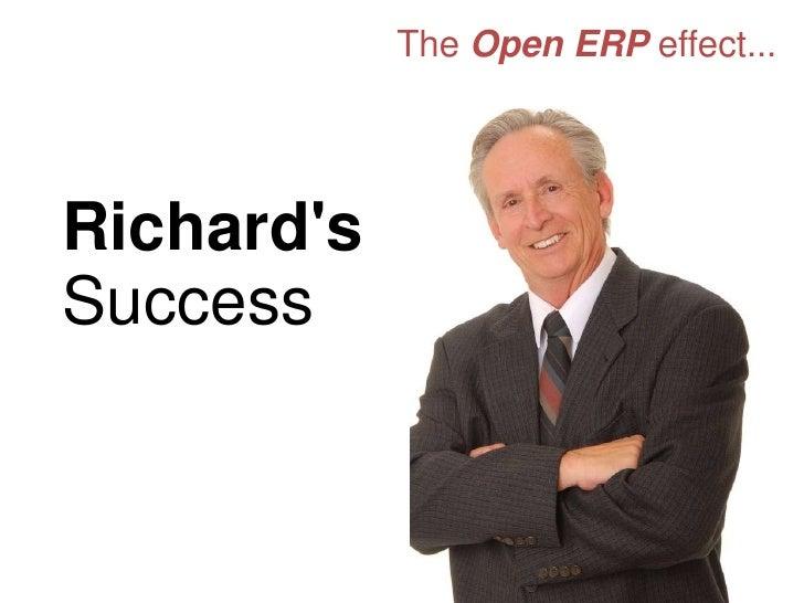 The Open ERP effect...<br />Richard's Success<br />