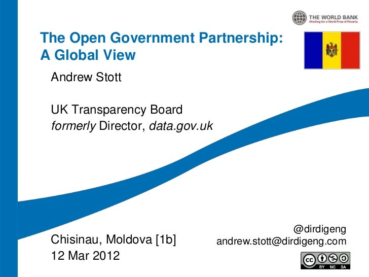The Open Government Partnership:A Global View Andrew Stott UK Transparency Board formerly Director, data.gov.uk           ...